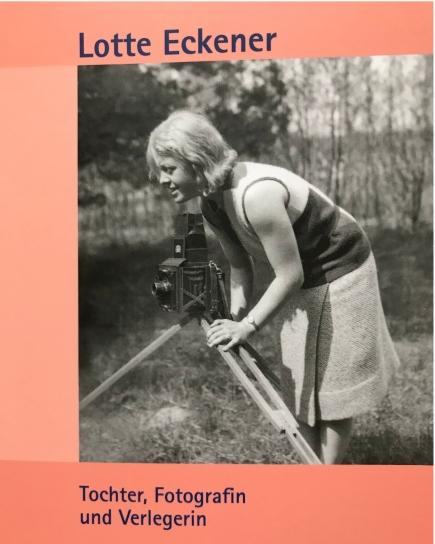 Lotte Eckener - Tochter, Fotografin und Verlegerin